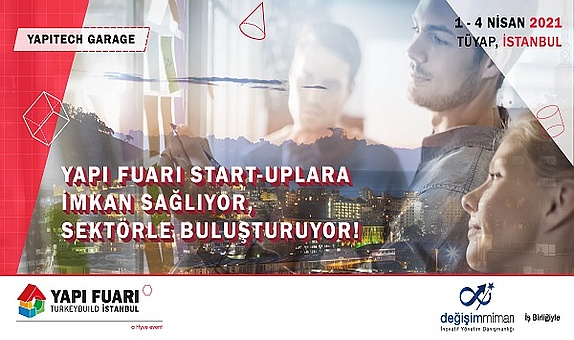 Yapı Fuarı - TurkeyBuild İstanbul, Sektörü Dönüştüren Girişimcilere Ev Sahipliği Yapacak