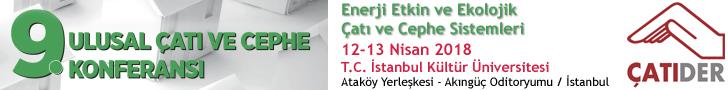 9. Ulusal Çatı ve Cephe Konferansı | 12-13 Nisan 2018, T.C. Kültür Üniversitesi, Ataköy Yerleşkesi - Akıngüç Oditoryumu / İstanbul